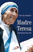 Madre Teresa. Istantanee di una vita Libro di  Leo Maasburg