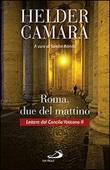 Roma, due del mattino. Lettere dal Concilio Vaticano II Libro di  Helder Câmara