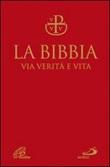 La Bibbia. Via verità e vita. Nuova versione ufficiale della CEI Libro di