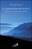La superstizione del divorzio Libro di  Gilbert Keith Chesterton