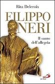 Filippo Neri. Il santo dell'allegria Libro di  Rita Delcroix
