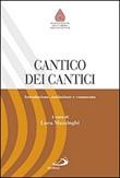 Cantico dei cantici. Introduzione, traduzione e commento Libro di