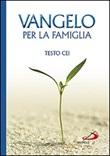 Vangelo per la famiglia. Testo CEI Libro di