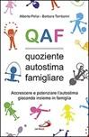 Q A F quoziente autostima famigliare. Accrescere e potenziare l'autostima giocando insieme in famiglia