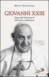 Giovanni XXIII. Papa del Vaticano II, dell'unità e della pace