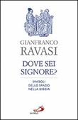 Dove sei, Signore? Simboli dello spazio nella Bibbia Libro di  Gianfranco Ravasi