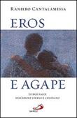Eros e agape. Le due facce dell'amore umano e cristiano Libro di  Raniero Cantalamessa