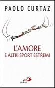 L'amore e altri sport estremi. Storie di coppie nella Bibbia Libro di  Paolo Curtaz