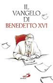 Il Vangelo di Benedetto XVI Libro di Benedetto XVI (Joseph Ratzinger)