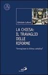 La Chiesa: il travaglio delle riforme. Immaginare la Chiesa cattolica