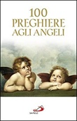 100 preghiere agli angeli Libro di AA.VV.