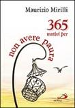 365 motivi per non avere paura Libro di  Maurizio Mirilli