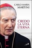 Credo la vita eterna Libro di  Carlo Maria Martini
