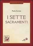 I sette sacramenti. La celebrazione del mistero cristiano Libro di  Paolo Curtaz