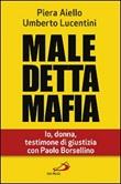 Maledetta mafia. Io, donna, testimone di giustizia con Paolo Borsellino Libro di  Piera Aiello, Umberto Lucentini