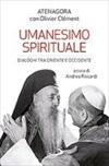 Umanesimo spirituale. Dialoghi tra Oriente e Occidente