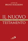 Il Nuovo Testamento. Conoscerlo, leggerlo, viverlo Libro di  Bruno Maggioni