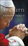 I fioretti di Giovanni Paolo II