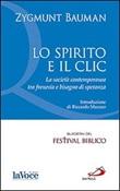 Lo spirito e il clic. La società contemporanea tra frenesia e bisogno di speranza Libro di  Zygmunt Bauman