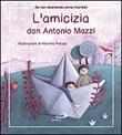 L'amicizia Libro di  Antonio Mazzi