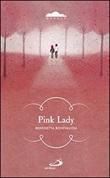 Pink lady Libro di  Benedetta Bonfiglioli
