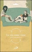La vita come viene Libro di  Anne-Laure Bondoux