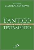 L'Antico Testamento. Conoscerlo. Leggerlo. Viverlo Libro di