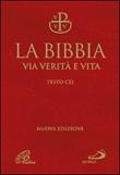 La Bibbia. Via verità e vita Libro di