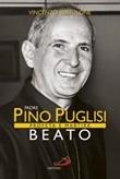 Padre Pino Puglisi beato. Profeta e martire Libro di  Vincenzo Bertolone