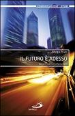 Il futuro è adesso. Società mobile e istantocrazia Libro di  Giorgio Triani