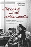 «Perché mi hai chiamato?». Lettere ai sacerdoti, appunti giovanili e ultime parole Libro di  Lorenzo Milani