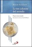 Le tre colonne del mondo. Il poco necessario Libro di  Benoît Standaert