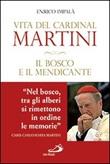 Il bosco e il mendicante. Vita del cardinal Martini Libro di  Enrico Impalà