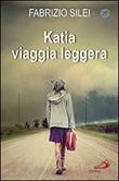 Katia viaggia leggera Libro di  Fabrizio Silei