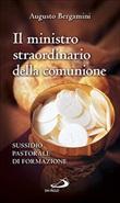 Il ministro straordinario della Comunione. Sussidio pastorale di formazione Libro di  Augusto Bergamini