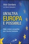 Un'altra Europa è possibile. Ideali cristiani e prospettive per il vecchio continente Libro di  Alberto Campoleoni, Aldo Giordano