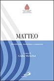 Matteo. Introduzione, traduzione e commento Libro di