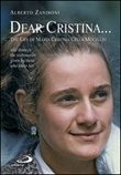 Dear Cristina... The Life of Maria Cristina Cella Mocellin told through the testimonies given by those who knew her Ebook di  Alberto Zaniboni