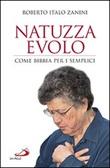 Natuzza Evolo. Come Bibbia per i semplici Libro di  Roberto Italo Zanini