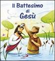 Il battesimo di Gesù. Ediz. illustrata Libro di  Simona Sanfilippo, Katherine Sully