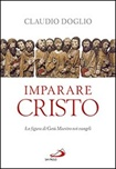 Imparare Cristo. La figura di Gesù Maestro nei Vangeli