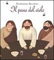 Il pane del cielo Libro di  Pierdomenico Baccalario, Maddalena Gerli
