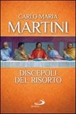 Discepoli del risorto Libro di  Carlo Maria Martini
