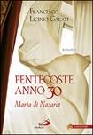 Pentecoste anno 30. Maria di Nazaret