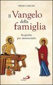 Il Vangelo della famiglia. Scoprirlo per annunciarlo Libro di  Primo Gironi