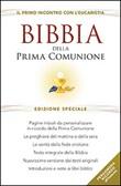 Bibbia della Prima Comunione. Il primo incontro con l'eucarestia. Ediz. speciale Libro di