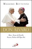 Don Álvaro. Mons. Álvaro del Portillo Vescovo, Prelato dell'Opus Dei Libro di  Massimo Bettetini