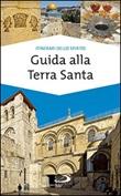 Guida alla Terra Santa Libro di  Ivana Bagini, Francesco Giulietti