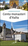 Cento monasteri d'Italia. Accoglienza e spiritualità Libro di  Stefano Di Pea