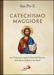 Catechismo maggiore con l'istruzione sopra le feste del Signore, della beata Vergine e dei santi Libro di Pio X